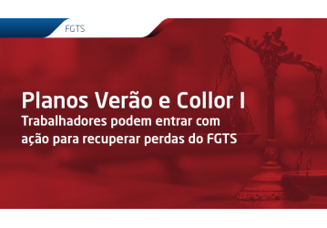 Planos Verão e Collor I - Trabalhadores podem entrar com ação para recuperar perdas do FGTS