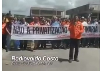 Petroleiros unificam luta  contra a privatização da Petrobras
