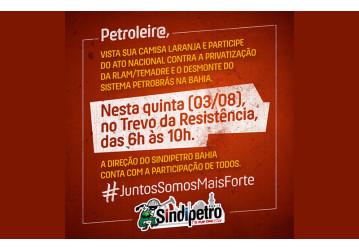 Sindipetro realiza ato nesta quinta, 03/08, no Trevo da Resistência