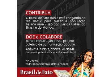 O Brasil de Fato está chegando na Bahia| Colabore com esta iniciativa