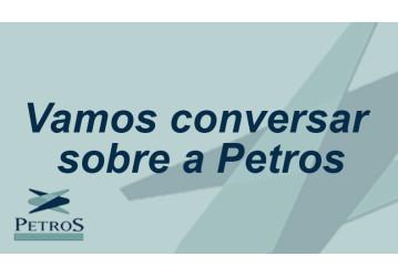 Vamos conversar sobre a Petros