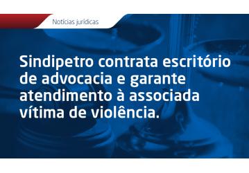 Sindipetro contrata escritório de advocacia e garante atendimento à associada vítima de violência