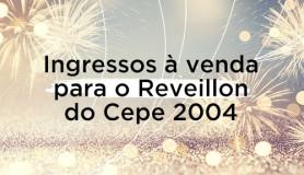 ingressos-à-venda-para-o-reveillon-do-cepe-2004