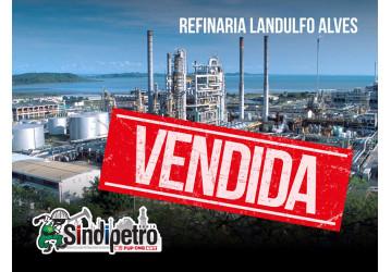Petrobrás vende 70% da Rlam e trabalhadores correm risco de demissão