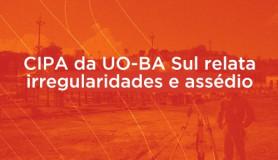 cipa-da-uo-ba-sul-relata-irregularidades-e-assédio