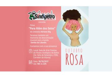 Sindipetro Bahia exibe filme na campanha Outubro Rosa