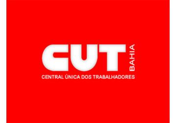 CUT Bahia organiza grande ato em defesa da democracia, dia 20/07