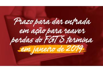 Prazo para dar entrada em ação para reaver perdas do FGTS termina em janeiro de 2019