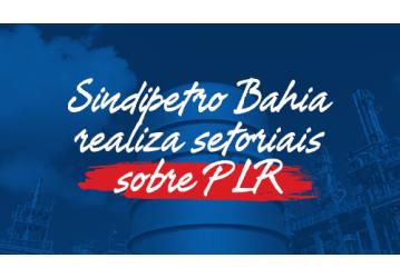 Sindipetro Bahia realiza setoriais sobre PLR