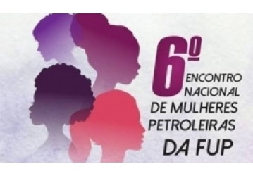 Petroleiras debatem luta por democracia em Encontro Nacional que começa dia 27 em Natal