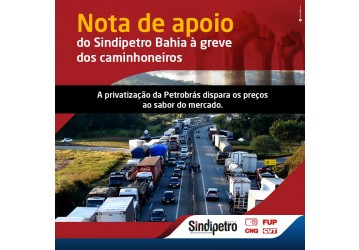 Nota de apoio do Sindipetro Bahia à greve dos caminhoneiros
