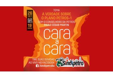 Sindipetro Bahia - Cara a Cara especial nesta terça, 26/09
