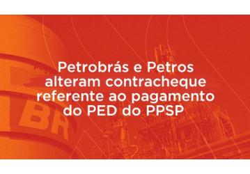 Petrobrás e Petros alteram contracheque referente ao pagamento do PED do PPSP