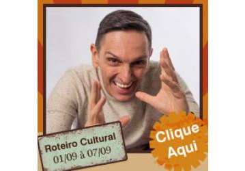Roteiro Cultural 01 a 07 de setembro