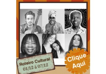 Roteiro Cultural 01 a 07 de dezembro
