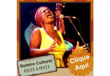 Roteiro Cultural 03 a 09 de novembro