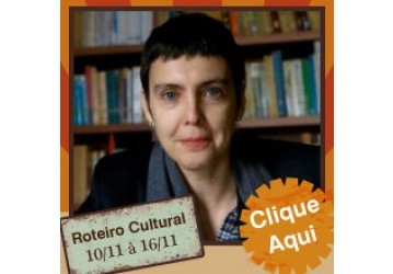 Roteiro Cultural 10 a 16 de novembro