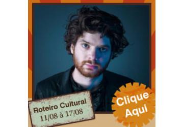 Roteiro cultural 11 a 17 de agosto