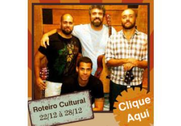 Roteiro Cultural 22 a 28 de dezembro