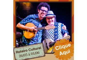 Roteiro cultural 26/05 a 01/06