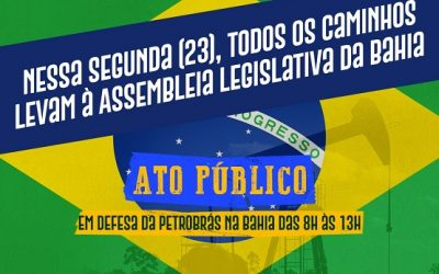 Ato público na segunda (23), às 9h, na ALBA, vai defender permanência da Petrobras na Bahia