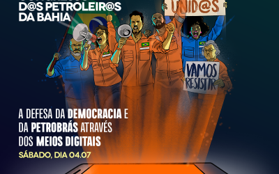 Saiba como será realizado o 9° Congresso dos Petroleiros e Petroleiras da Bahia e se inscreva até o dia 02/07