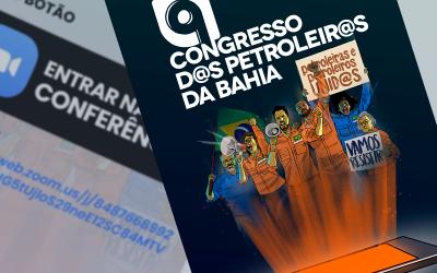 Links de acesso ao 9° Congresso d@s Petroleir@s da Bahia serão liberados por e-mail, whatsapp e nas redes sociais do Sindipetro Bahia