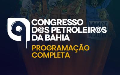9° Congresso d@s Petroleir@s da Bahia abordará temas como Petros, AMS, ações jurídicas e conjuntura política e econômica
