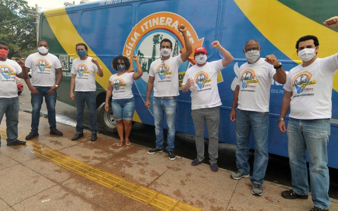 Petroleiros iniciam vigília itinerante em defesa da Petrobrás e da Bahia, com ato no Torre Pituba, em Salvador