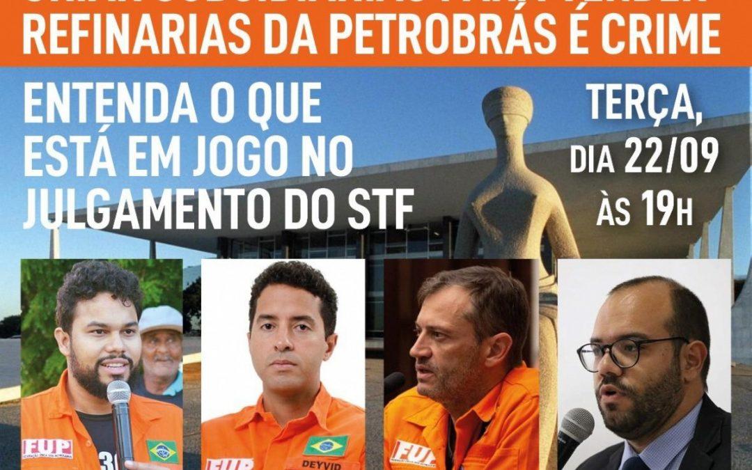 Live da FUP analisa julgamento no STF e sua repercussão sobre as privatizações no Sistema Petrobrás