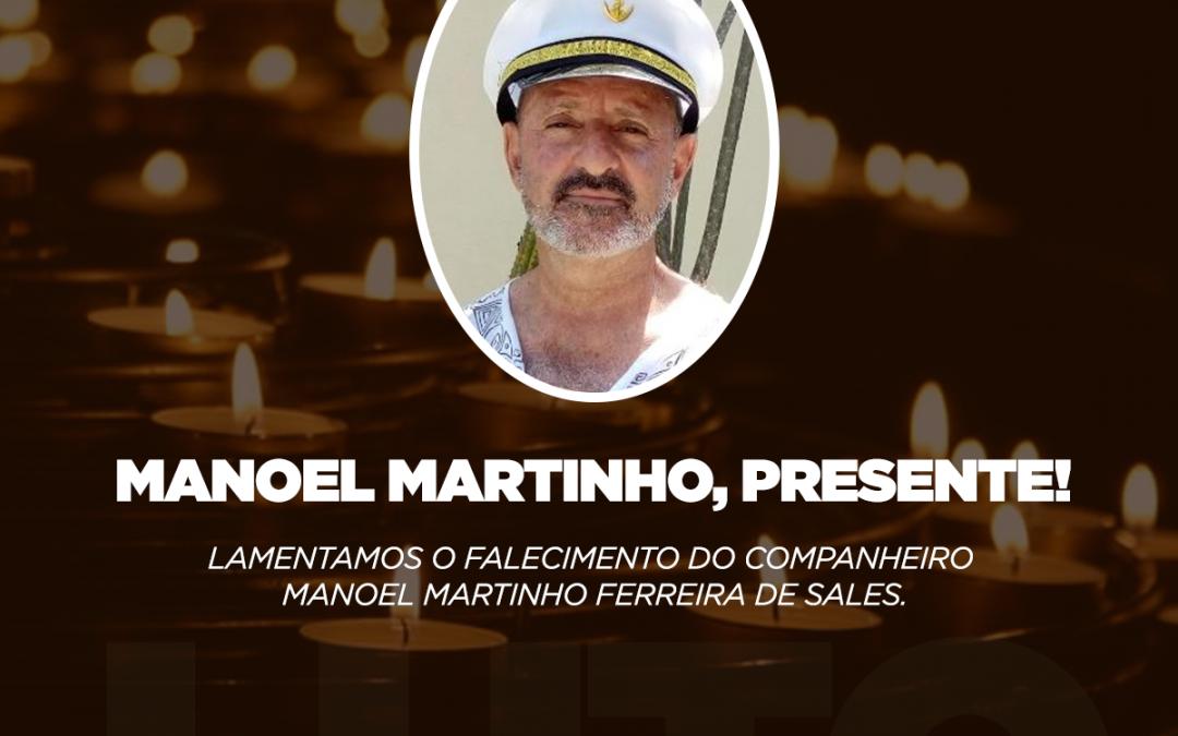 Manoel Martinho, Presente!