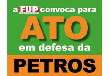 FUP convoca petroleiros para ato em defesa da Petros, quinta às 7h