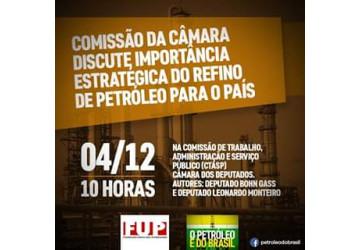 AUDIÊNCIA PÚBLICA DEBATE IMPORTÂNCIA ESTRATÉGICA DO REFINO DE PETRÓLEO NO BRASIL
