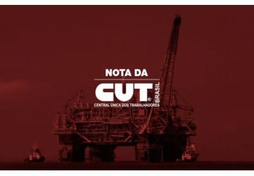 CUT repudia decisão contra greve dos petroleiros e prática antissindical