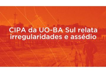 CIPA da UO-BA Sul relata irregularidades e assédio
