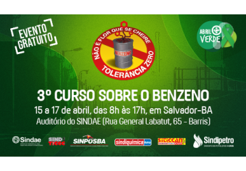 Abril Verde - Sindicatos promovem 3º curso sobre o  Benzeno, de 15 a 17 de abril, em Salvador