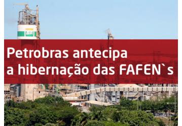 Urgente! Petrobrás para unidade da FAFEN-SE e anuncia paralisação da FAFEN-BA ainda este mês