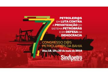 7º Congresso da categoria petroleira – Termina nessa sexta-feira, 27/04, prazo para inscrições de delegados e teses