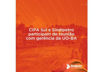 CIPA Sul e Sindipetro participam de reunião com gerência da UO-BA