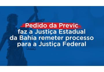 Pedido da Previc faz a Justiça Estadual da Bahia remeter processo para a Justiça Federal