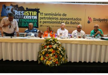1º Seminário de Petroleiros Aposentados e Pensionistas da Bahia inicia discutindo o risco do fim da Petros