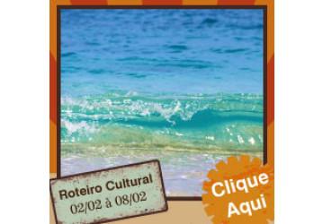 Roteiro Cultural 02 a 08 de fevereiro