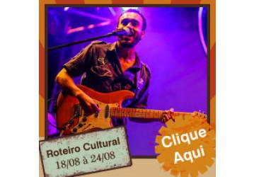 Roteiro Cultural 18 a 24 de agosto