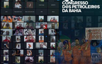 Petroleiros da Bahia encerram congresso reafirmando unidade e a luta por direitos e contra a privatização da Petrobrás