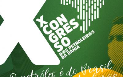 X Congresso dos Petroleiros da Bahia –  Prazo de inscrição para delegados (as) é prorrogado para o dia 31/05