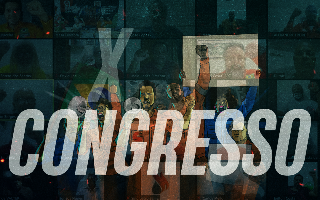Petroleiros da Bahia já podem realizar inscrições para participar do X Congresso e enviar teses; veja calendário com as datas