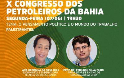 X Congresso dos Petroleiros da Bahia – Palestra aborda as contradições de um governo neoliberal conservador que está levando o Brasil ao fundo do poço